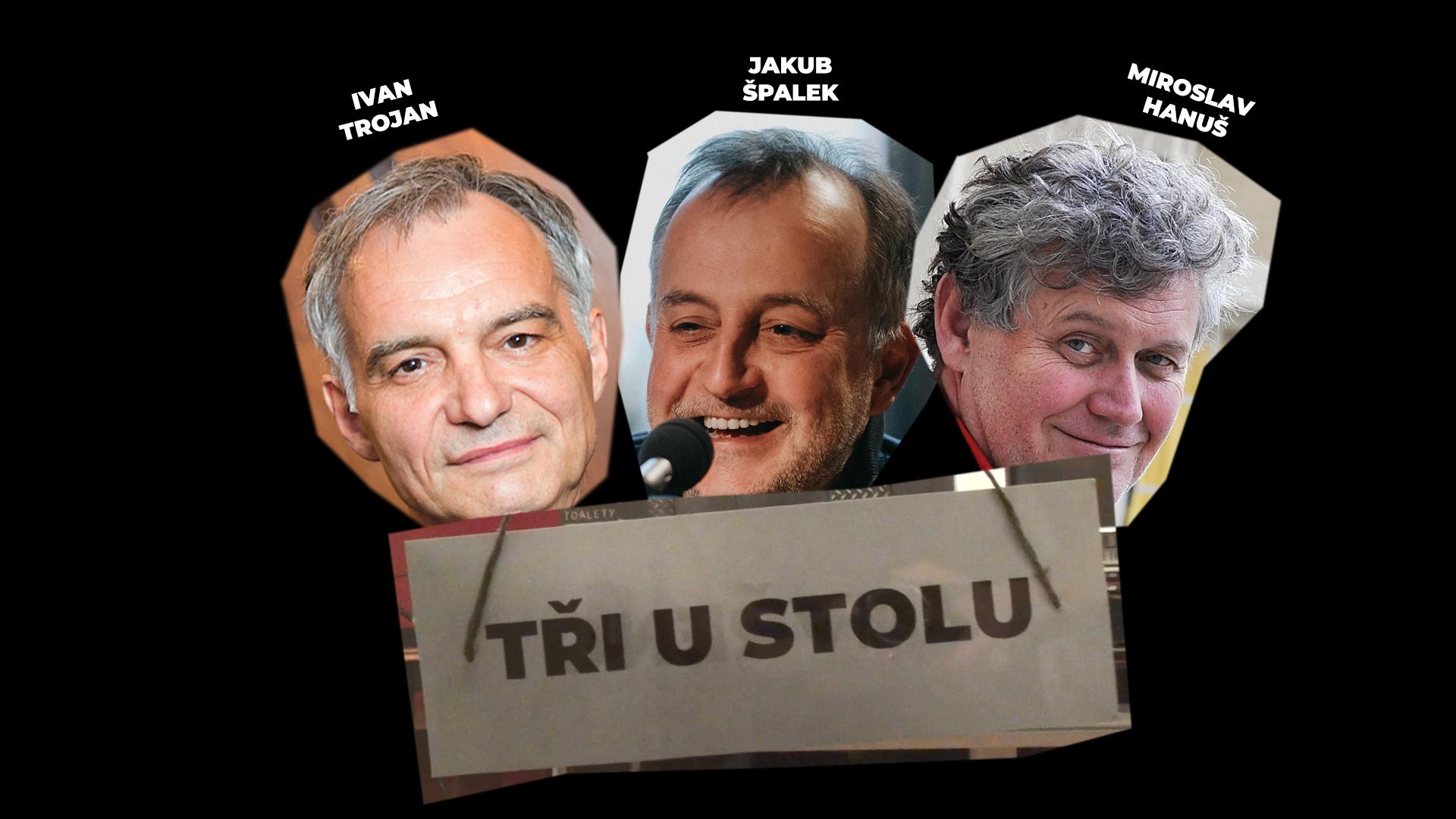 TŘI U STOLU – Ivan Trojan a Miroslav Hanuš a Jakub Špalek – livestream