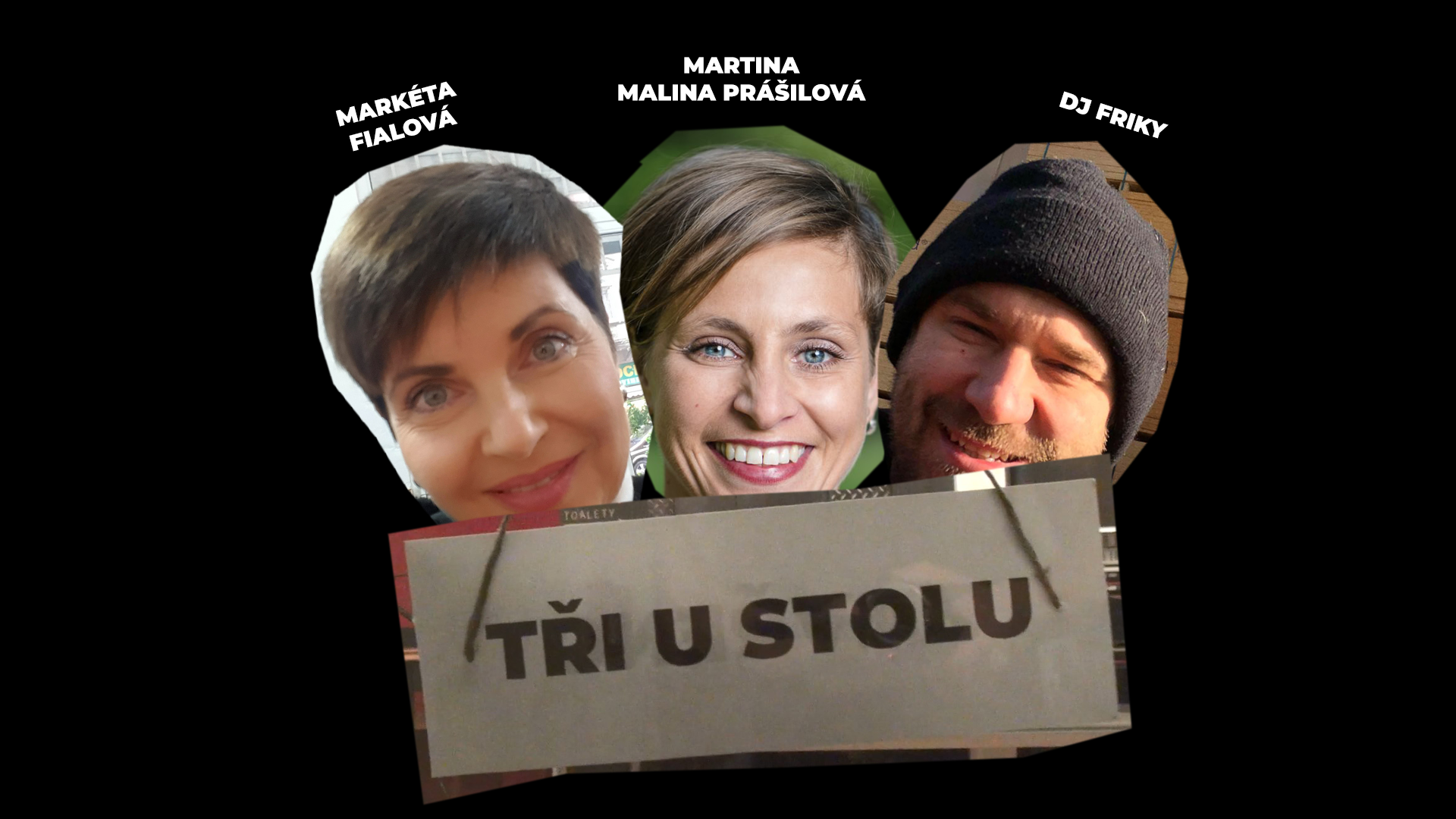 TŘI U STOLU – Markéta Fialová, DJ Friky a Martina Malina Prášilová – záznam